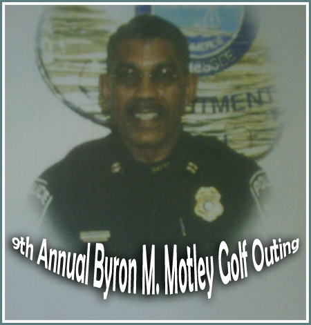 9th Annual Byron M. Motley Golf Outing